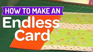 How To Make A Endless Card