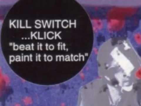 Kill Switch... Klick - Submission (original demo version)