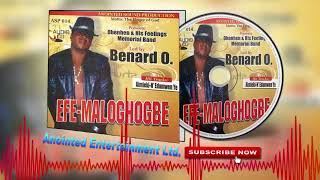 Latest Benin Music Mix► Benard O - Efe-Maloghogbe (Full Album)