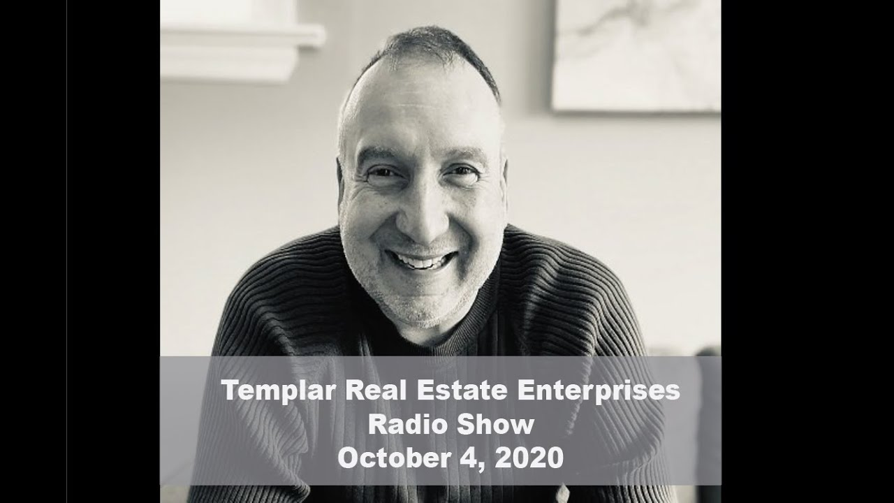 Templar Real Estate Radio Show Talk Show October 4, 2020