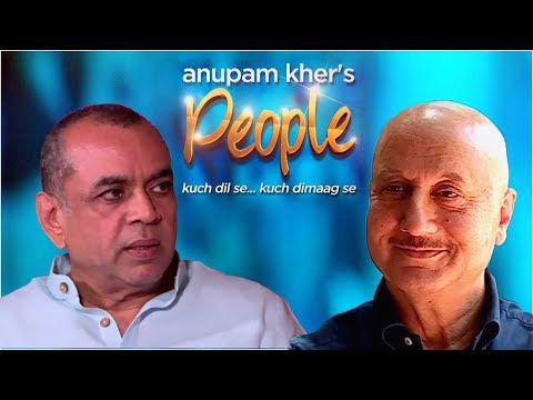 Anupam Kher's 'People' With Paresh Rawal  Exclusive