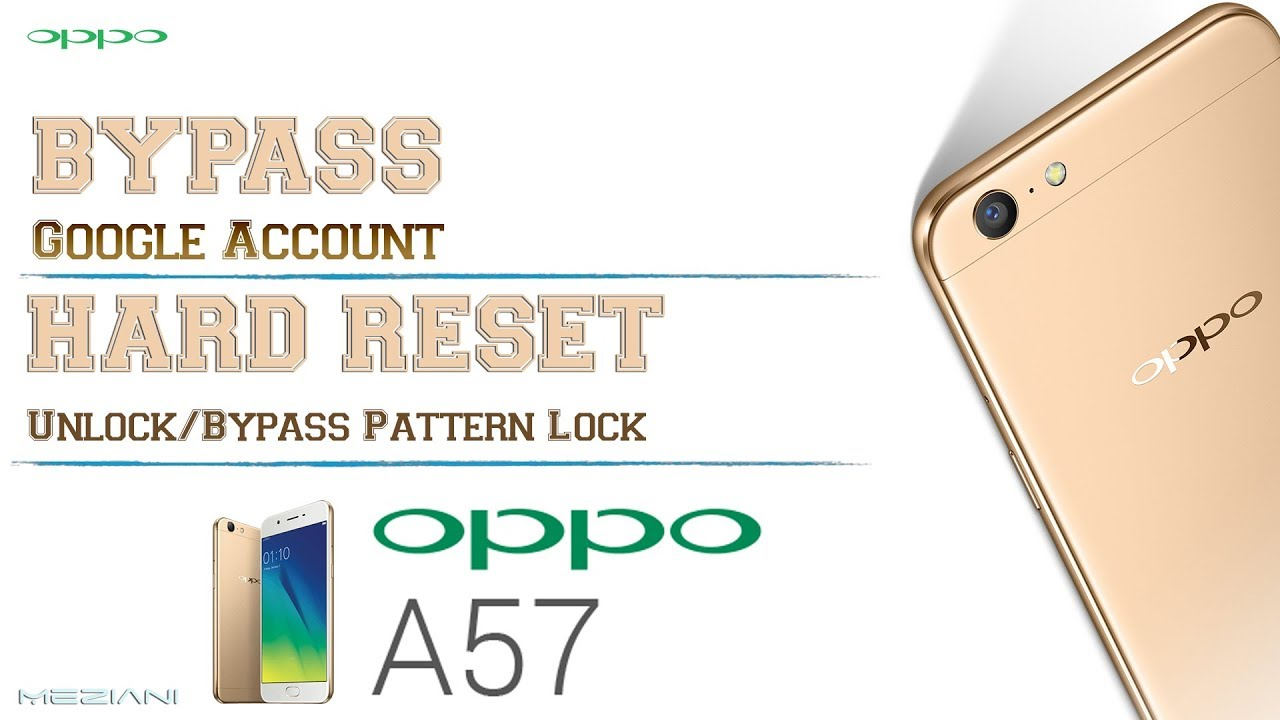 Oppo A57 Hard Reset Pattern Unlock Bypass Google Account