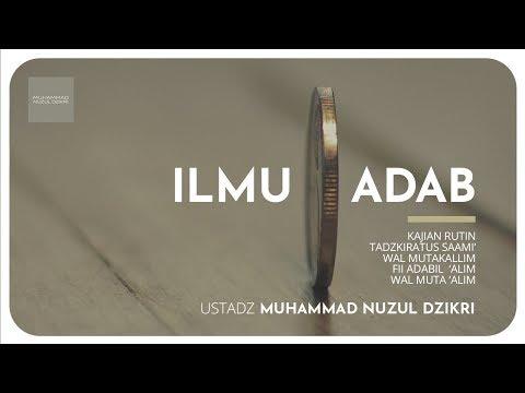 02. ILMU & ADAB - Ustadz Muhammad Nuzul Dzikri