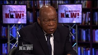 """""""i Thought I Saw Death"""": John Lewis Remembers Police Attack On Bloody Sunday In Selma 50 Years Ago"""