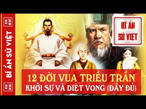 12 Đời Vua Nhà Trần, Đoạt Ngôi Khởi Sự, Phát Triển Hào Hùng Đến Diệt Vong (Đầy Đủ) | BÍ ẨN SỬ VIỆT
