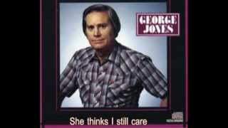 George Jones - She Thinks I Still Care (with lyrics)