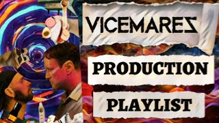 VICEMARES PRODUCTION PLAYLIST INTRO