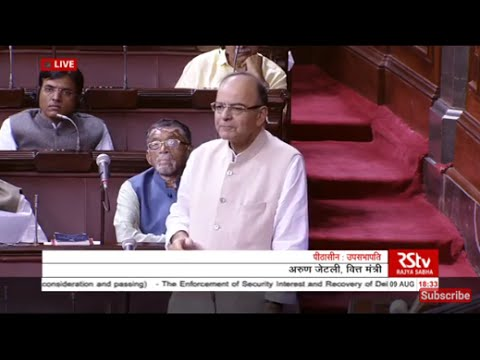 FM Arun Jaitley's reply to the discussion on bill concerning Debt Recovery & Security Interest