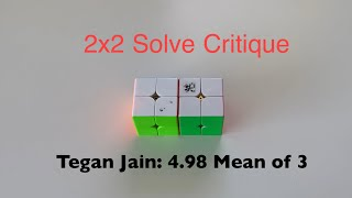 2x2 Solve Critiques 1: Tegan Jain (4.98 Mo3)