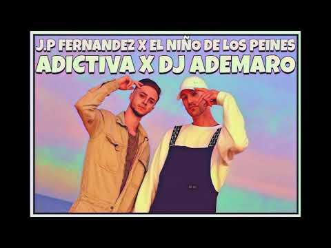 J.P Fernandez X EL Niño De Los Peines - ADICTIVA X DJ ADEMARO
