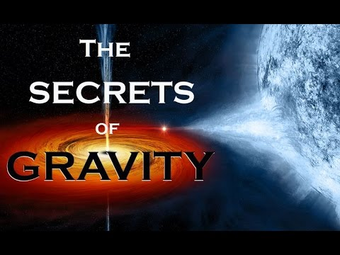 The SECRETS of GRAVITY ~ The Universe