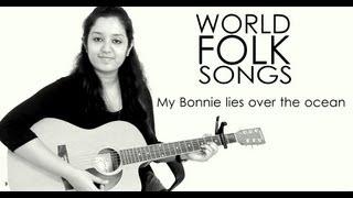 World Folk Songs | My Bonnie Lies Over The Ocean | Scottish Folk Song