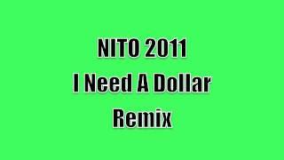 DJ NITO 2011 Remix - aloe blacc ( I Need A Dollar )