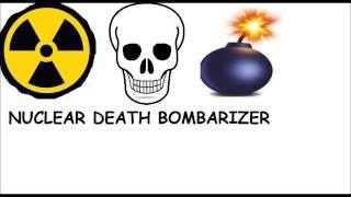 Nuclear Death Bombarizer - NUCLEAR SATAN BOMB