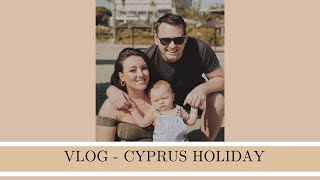 VLOG - HOLIDAY IN CYPRUS WITH BABY