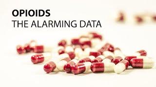 Opioids: The Alarming Data