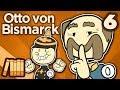 Otto von Bismarck - Germany! - Extra His