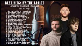 JAMES ARTHUR, LEWIS CAPALDI & CALUM SCOTT | BEST HITS: BY THE ARTIST