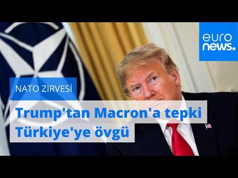 NATO Zirvesi: ABD Başkanı Trump Fransa'ya tepki gösterdi, Türkiye'yi övdü