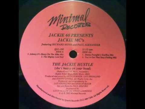 Jackie 60 Presents Jackie MC's - The Jackie Hustle (Danny Tenaglia's Soulboy Mix)