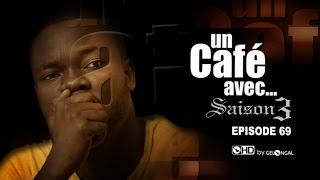 Un Café Avec.... Saison3 - Episode N°69