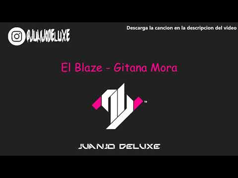 El Blaze - Gitana Mora(jesus Gonzalez Dj Edit Rumbaton 2020)