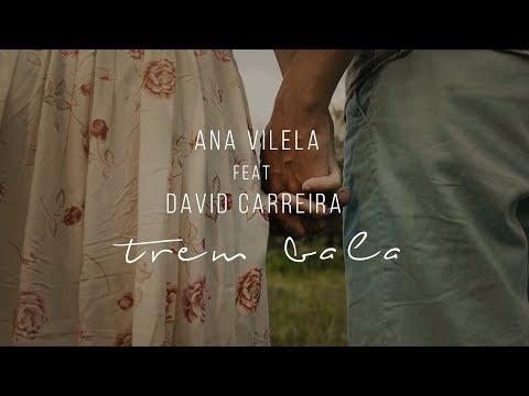 Ana Vilela David Carreira - Trem-Bala