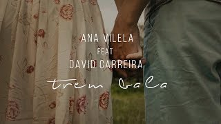 Baixar Ana Vilela, David Carreira - Trem-Bala (Official Video)