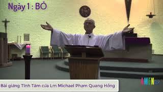 Ba ngày tĩnh tâm cùng Lm Michael Phạm Quang Hồng - Ngày 1 Bỏ