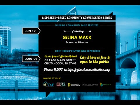 City Share Speaker Series: Selena Mack, Durham Community Land Trustees - June 19th, 2013