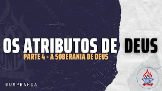 Os Atributos de Deus • Parte 4 • UMP IPBAHIA