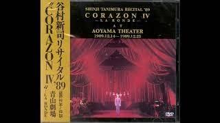 CORAZON Ⅳ SHINJI TANIMURA RECITAL '89 青山劇場 -LA RONDE -