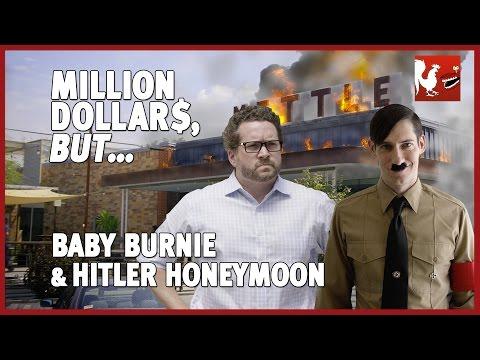 Baby Burnie & Hitler Honeymoon - Million Dollars, But...