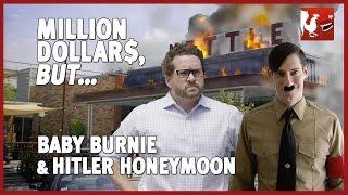 Million Dollars, But... Baby Burnie & Hitler Honeymoon