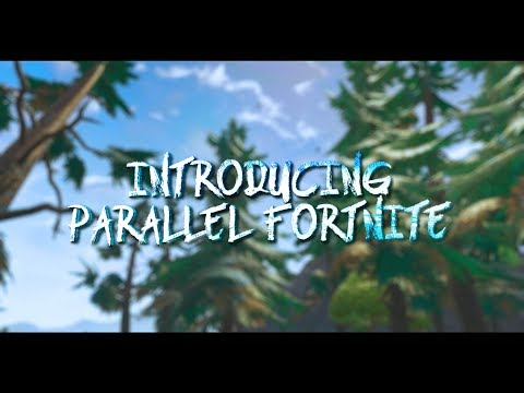 Introducing Parallel Fortnite!
