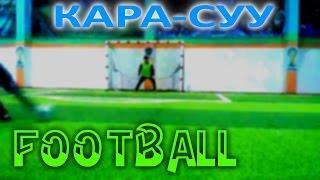 Kara-Suu   Football Day