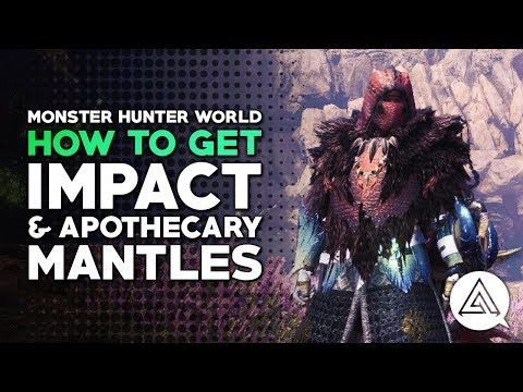 Monster Hunter World | How to Get Impact & Apothecary Mantles
