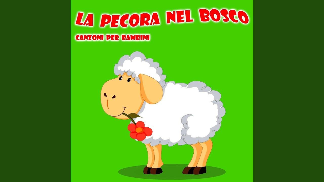 60250820f8d120 La Pecora Nel Bosco - Canzoni Per Bambini - YouTube