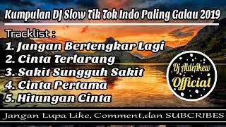 DJ SLOW TIK TOK INDO PALING GALAU FULL BASS 2019 By Aldi - DJ ALDIAKEW OFFICIAL -