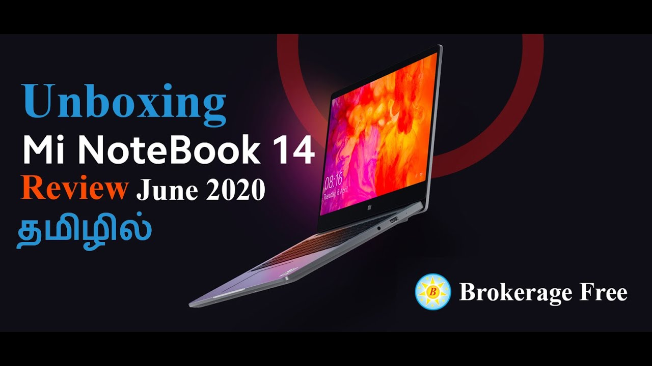 UNBOXING | MI NOTEBOOK 14 | EDITION SUMMARY |  REVIEW | ONLINE PURCHASE AVAILABILITY-JUNE 2020 TAMIL