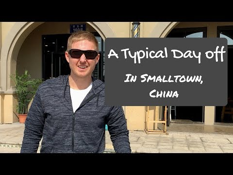 Living in China as an American: A typical day off for an expat in a small town (Zhejiang Province)