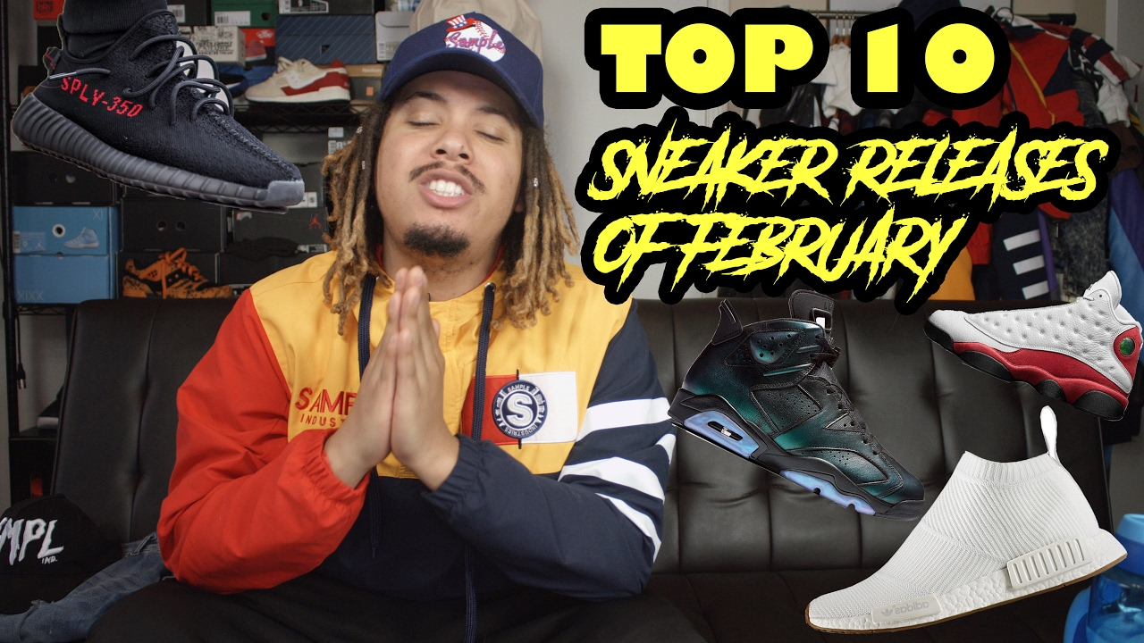 73be13aaaf1b24 TOP 10 SNEAKER RELEASES OF FEBRUARY !!! - YouTube