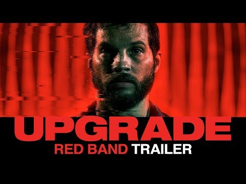 UPGRADE (2018) – Official Red Band Film Trailer