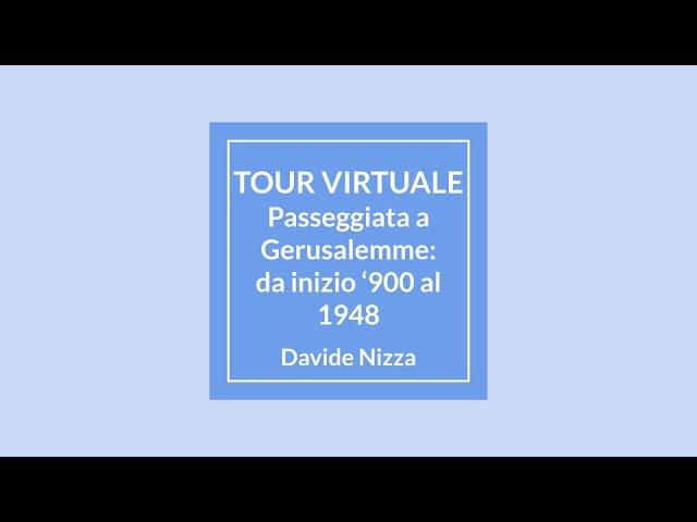 Passeggiata a Gerusalemme: da inizio '900 al 1948 con Davide Nizza