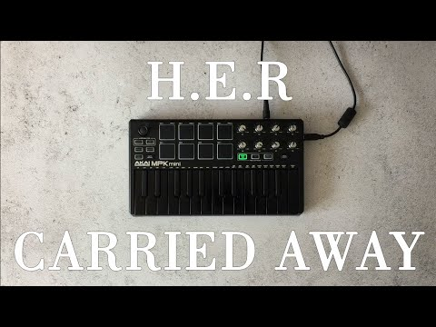 H.E.R - Carried Away Instrumental cover / Akai mpk mini mk2 black|OVN