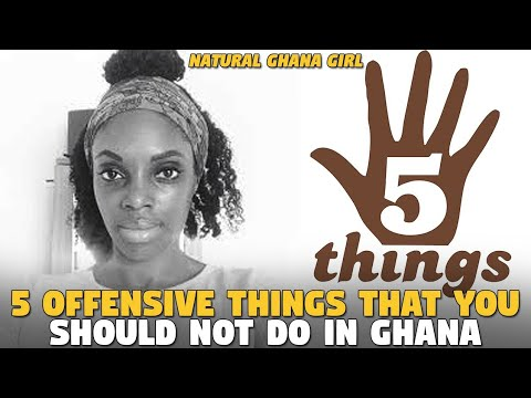 5 Offensive Things That You Should Not Do In Ghana (Natural Ghana Girl)