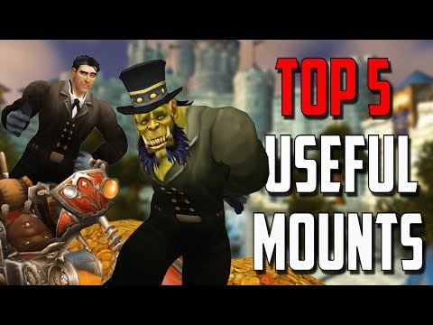 Top 5 Most USEFUL Mounts in World of Warcraft