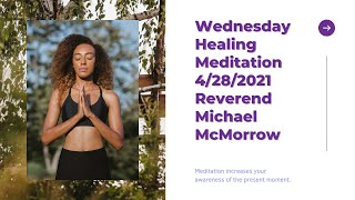 Wednesday Healing Meditation 4/28/2021 with Rev. Michael McMorrow