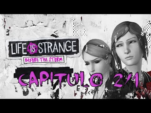 Life is Strange Before the Storm - Un mundo feliz (Episodio 2.1)