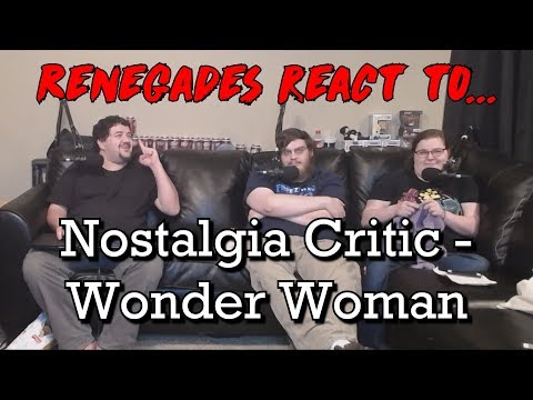 Renegades React to... Nostalgia Critic - Wonder Woman